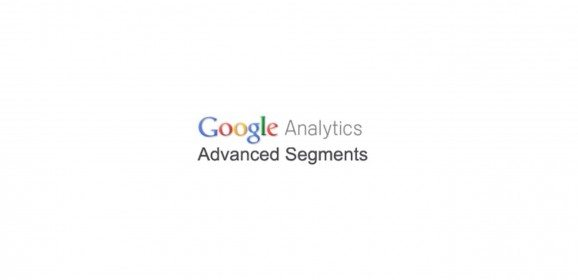 Understanding and Creating Advanced Segments in Google Analytics